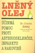 Kniha: Lněný olej - Účinná pomoc proti arterioskleróze, infarktu a rakovině