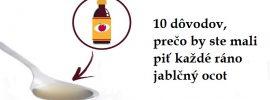 10 dôvodov, prečo by ste mali piť každé ráno 1 lyžičku jablčného ocotu