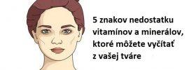 5 znakov nedostatku vitamínov a minerálov, ktoré môžete vyčítať z vašej tváre