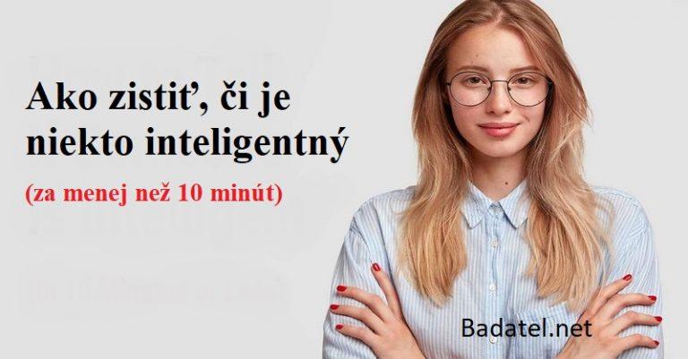 Ako zistiť, či je niekto inteligentný (do 10 minút)